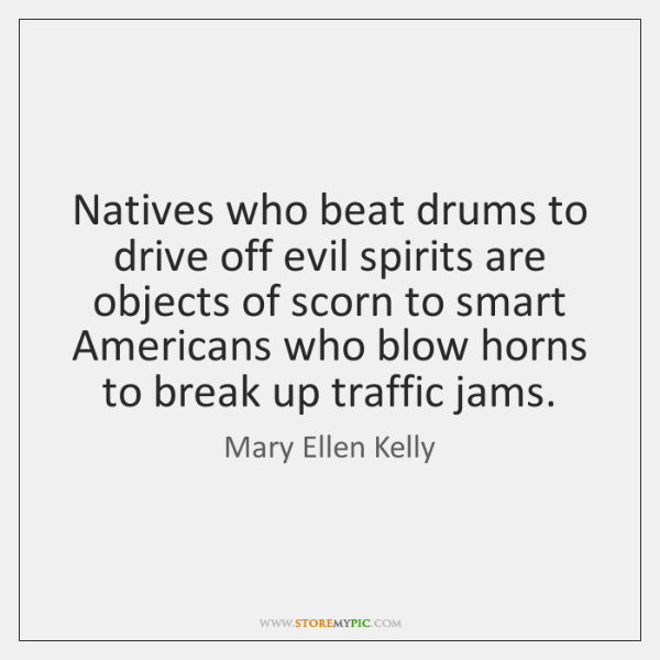 Natives who beat drums to drive off evil spirits are objects of ...
