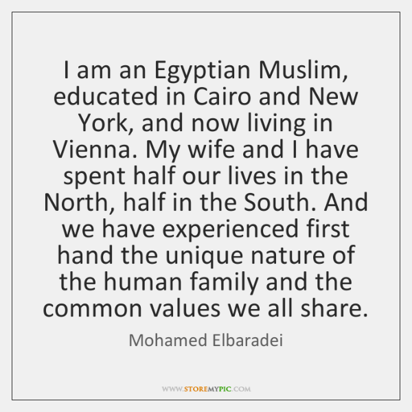 I am an Egyptian Muslim, educated in Cairo and New York, and ...