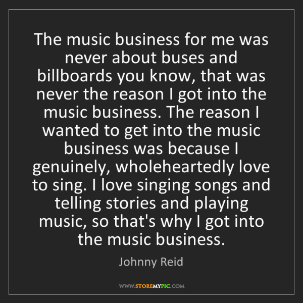 Johnny Reid: The music business for me was never about buses and billboards...