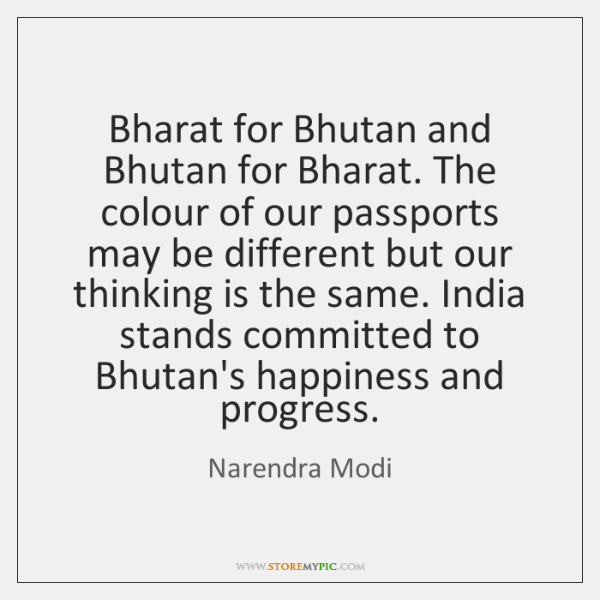 Bharat for Bhutan and Bhutan for Bharat. The colour of our passports ...