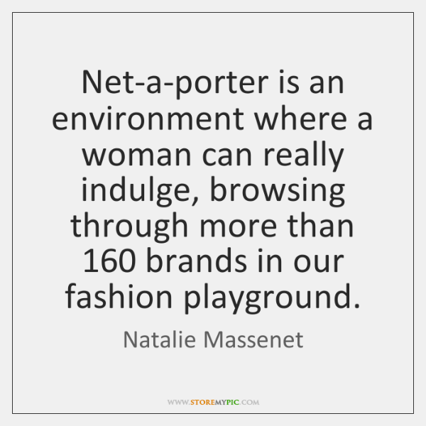 Net-a-porter is an environment where a woman can really indulge, browsing through ...