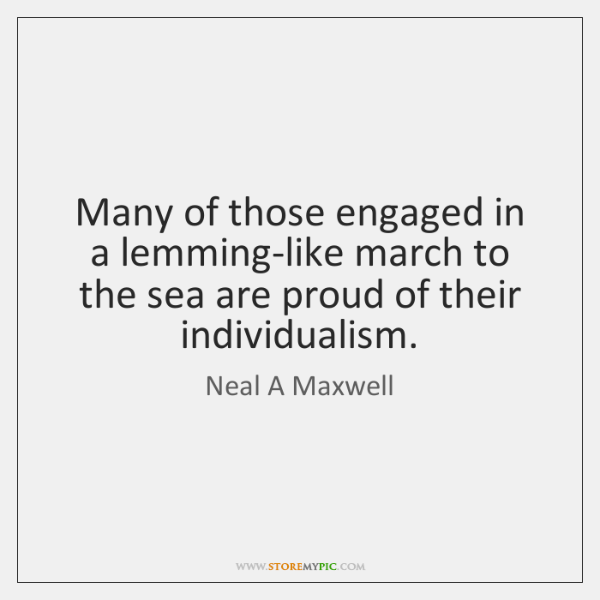 Many of those engaged in a lemming-like march to the sea are ...