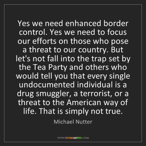 Michael Nutter: Yes we need enhanced border control. Yes we need to focus...