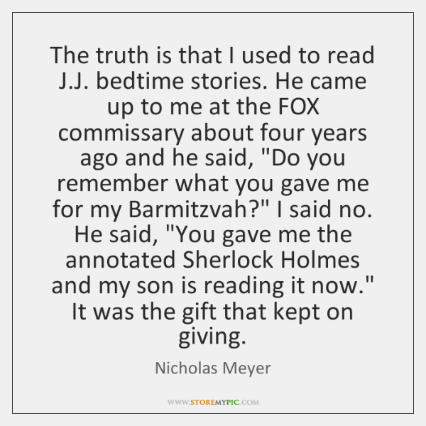 The truth is that I used to read J.J. bedtime stories. ...