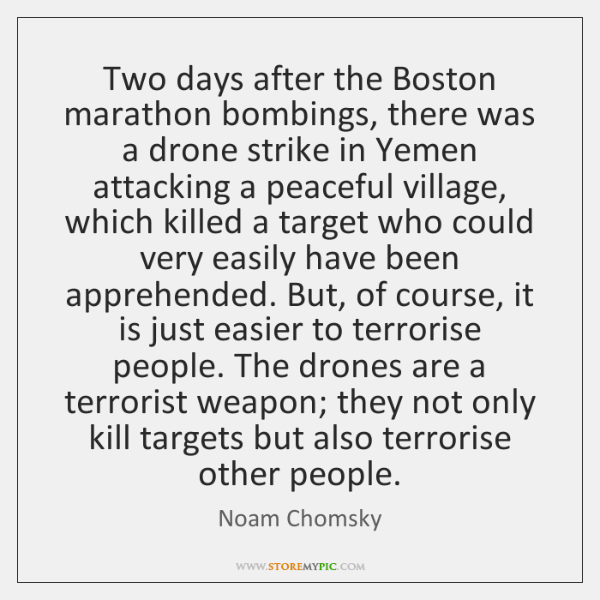 Two days after the Boston marathon bombings, there was a drone strike ...