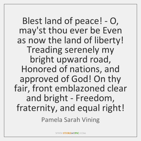 Blest land of peace! - O, may'st thou ever be Even as ...