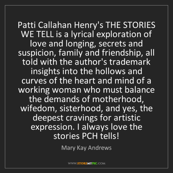 Mary Kay Andrews: Patti Callahan Henry's THE STORIES WE TELL is a lyrical...
