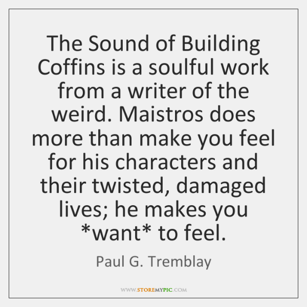 The Sound of Building Coffins is a soulful work from a writer ...