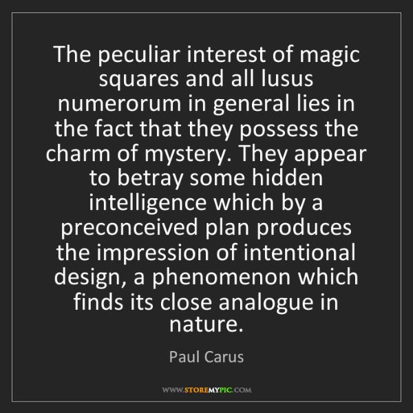 Paul Carus: The peculiar interest of magic squares and all lusus...