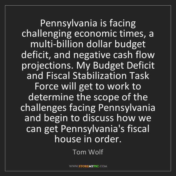 Tom Wolf: Pennsylvania is facing challenging economic times, a...