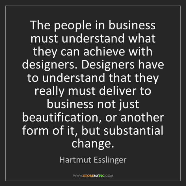 Hartmut Esslinger: The people in business must understand what they can...