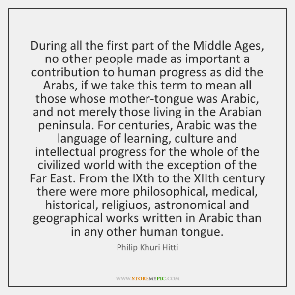 During all the first part of the Middle Ages, no other people ...