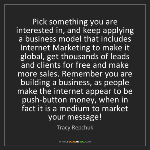 Tracy Repchuk: Pick something you are interested in, and keep applying...