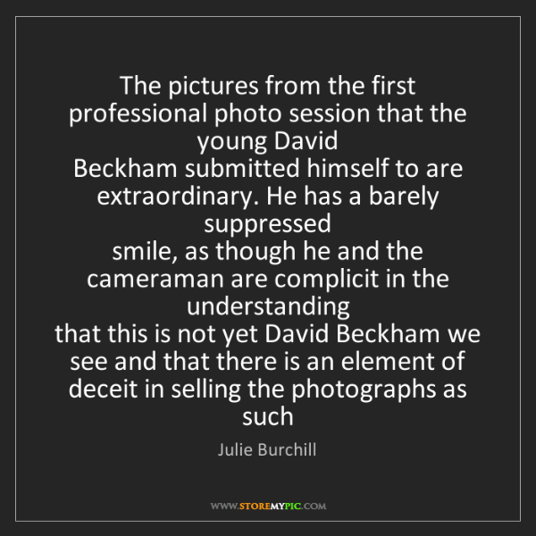 Julie Burchill: The pictures from the first professional photo session...