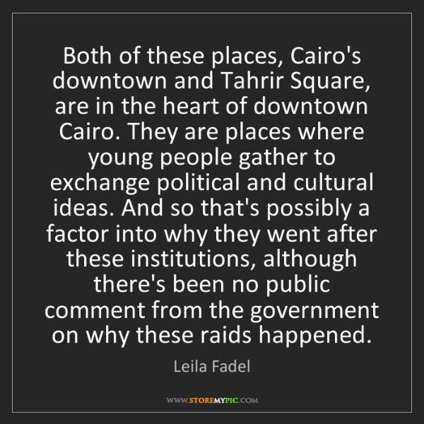 Leila Fadel: Both of these places, Cairo's downtown and Tahrir Square,...