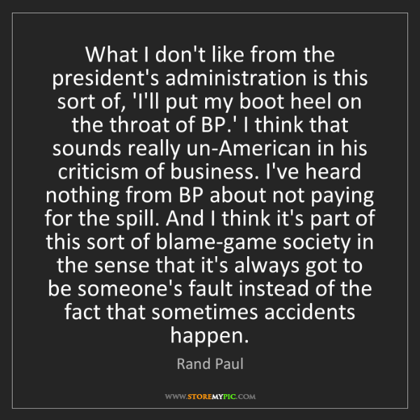 Rand Paul: What I don't like from the president's administration...
