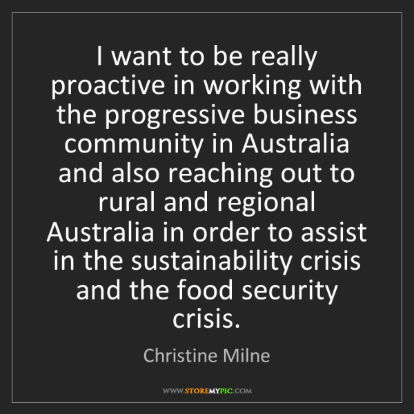 Christine Milne: I want to be really proactive in working with the progressive...