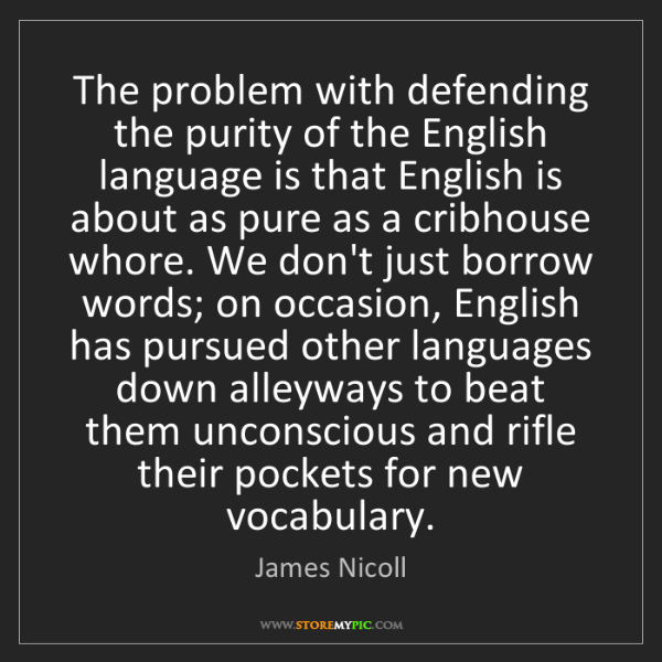 James Nicoll: The problem with defending the purity of the English...