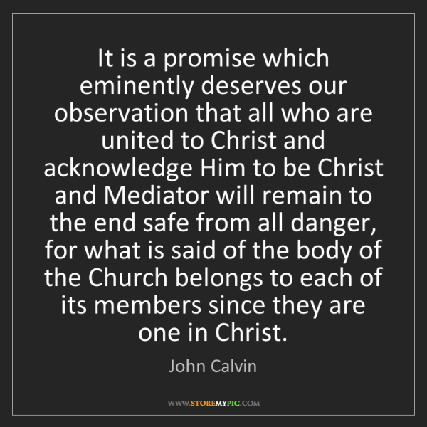John Calvin: It is a promise which eminently deserves our observation...