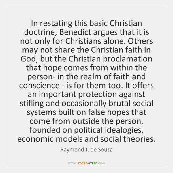 In restating this basic Christian doctrine, Benedict argues that it is not ...
