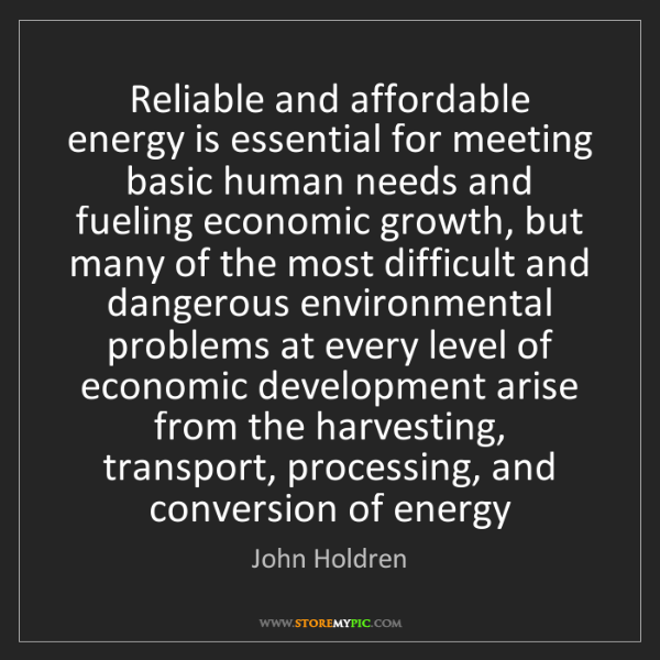 John Holdren: Reliable and affordable energy is essential for meeting...