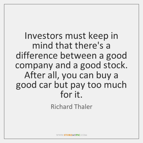 Investors must keep in mind that there's a difference between a good ...