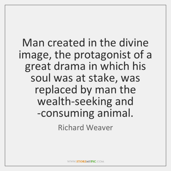 Man created in the divine image, the protagonist of a great drama ...