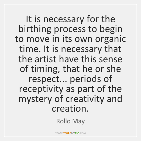 It is necessary for the birthing process to begin to move in ...