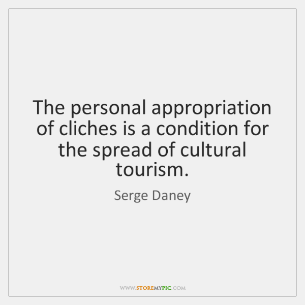 The personal appropriation of cliches is a condition for the spread of ...