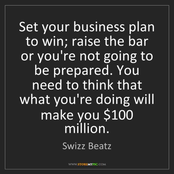 Swizz Beatz: Set your business plan to win; raise the bar or you're...