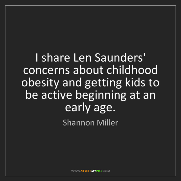 Shannon Miller: I share Len Saunders' concerns about childhood obesity...