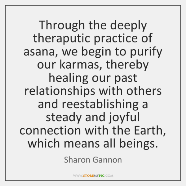 Through the deeply theraputic practice of asana, we begin to purify our ...