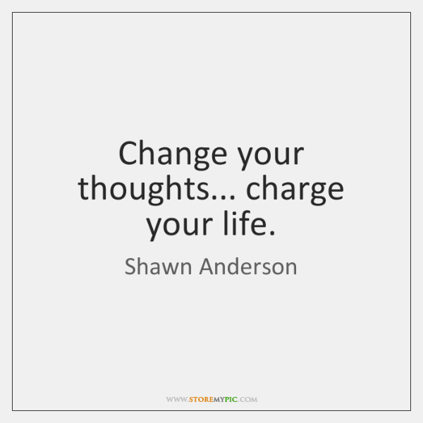 Change your thoughts... charge your life.