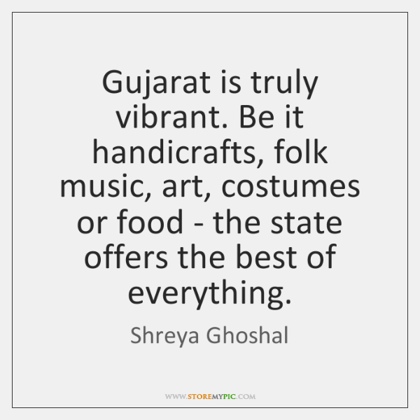 Gujarat Is Truly Vibrant Be It Handicrafts Folk Music Art
