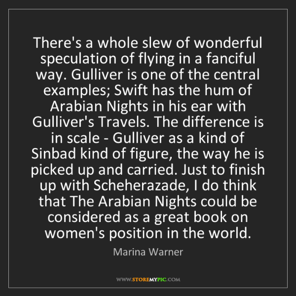 Marina Warner: There's a whole slew of wonderful speculation of flying...