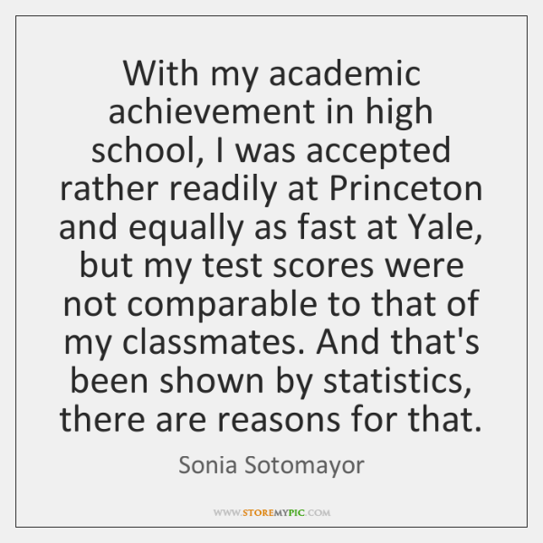 With my academic achievement in high school, I was accepted rather readily ...