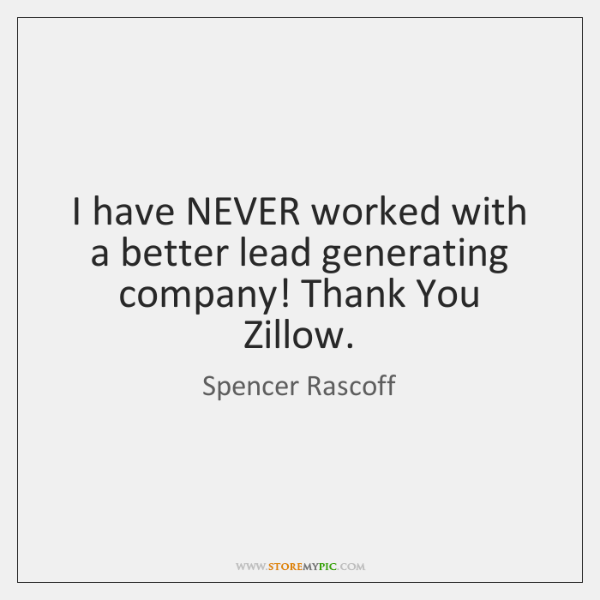 I have NEVER worked with a better lead generating company! Thank You ...