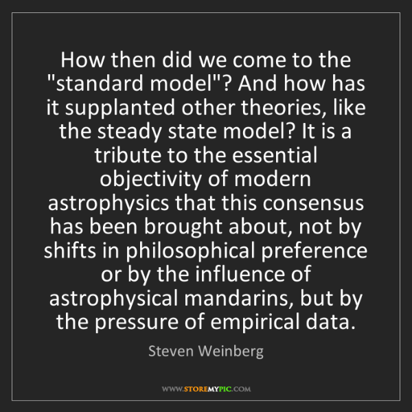 """Steven Weinberg: How then did we come to the """"standard model""""? And how..."""