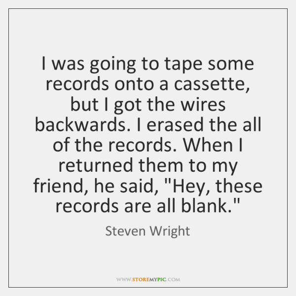 I was going to tape some records onto a cassette, but I ...
