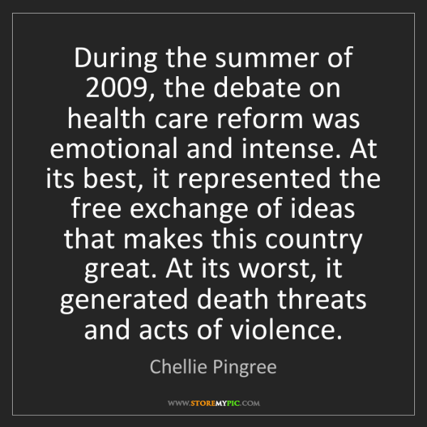 Chellie Pingree: During the summer of 2009, the debate on health care...