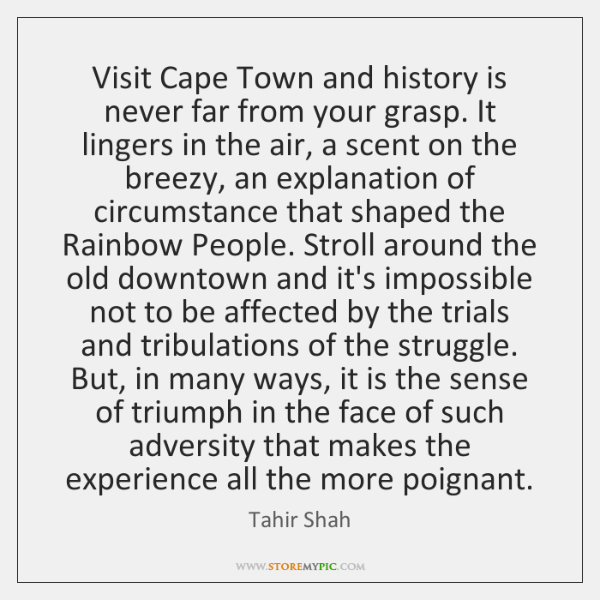 Visit Cape Town and history is never far from your grasp. It ...