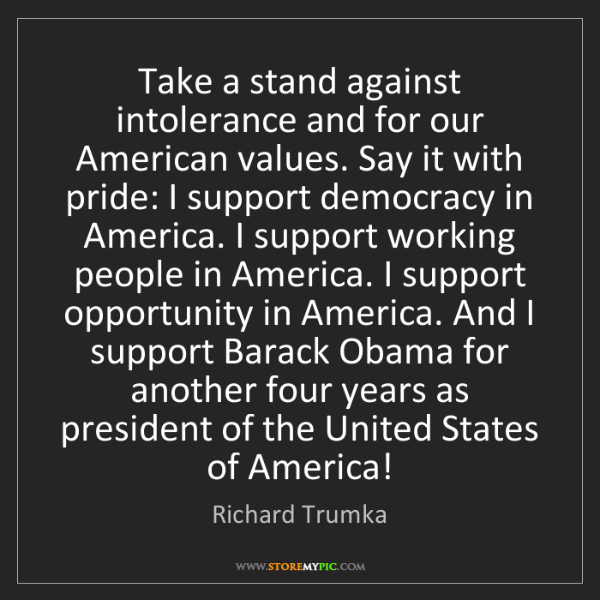 Richard Trumka: Take a stand against intolerance and for our American...
