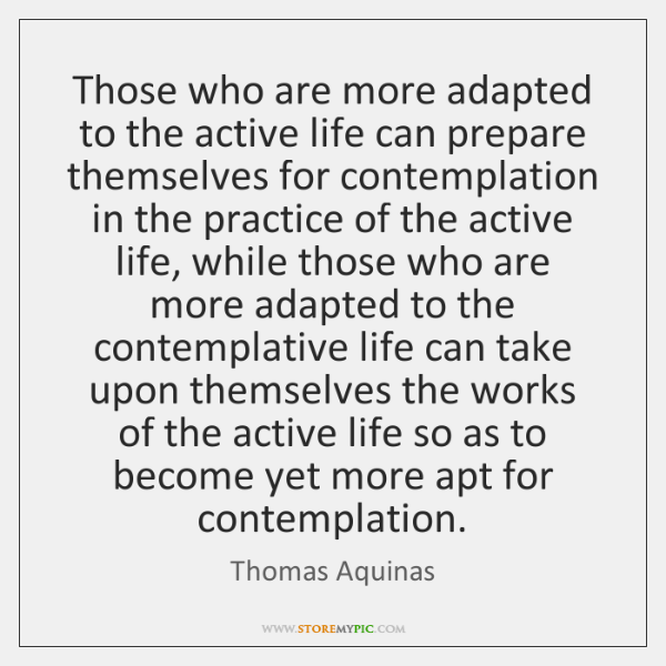 Those who are more adapted to the active life can prepare themselves ...
