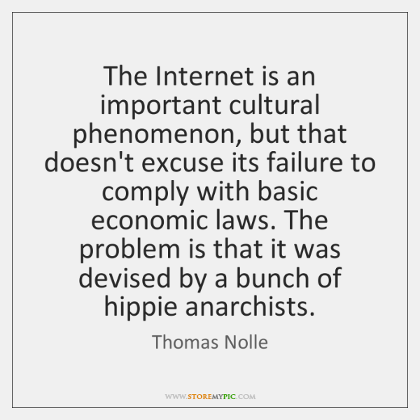The Internet is an important cultural phenomenon, but that doesn't excuse its ...