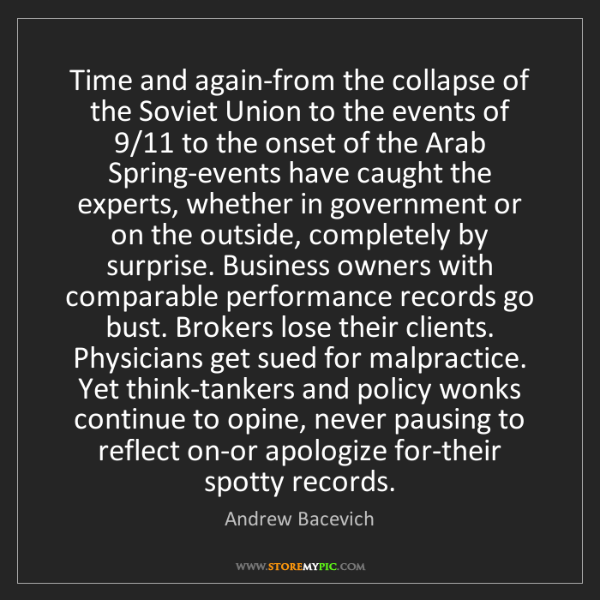 Andrew Bacevich: Time and again-from the collapse of the Soviet Union...