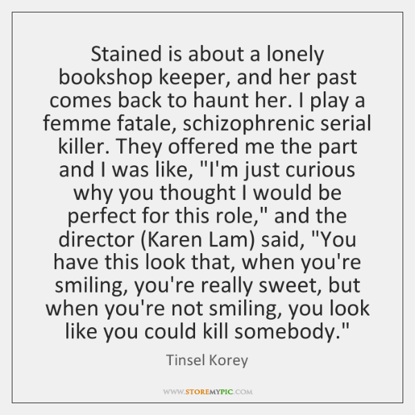 Stained is about a lonely bookshop keeper, and her past comes back ...