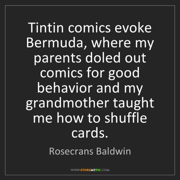Rosecrans Baldwin: Tintin comics evoke Bermuda, where my parents doled out...