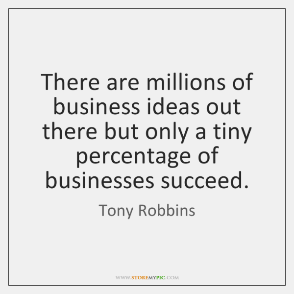 There are millions of business ideas out there but only a tiny ...