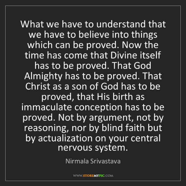 Nirmala Srivastava: What we have to understand that we have to believe into...