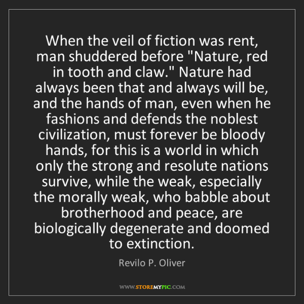Revilo P. Oliver: When the veil of fiction was rent, man shuddered before...